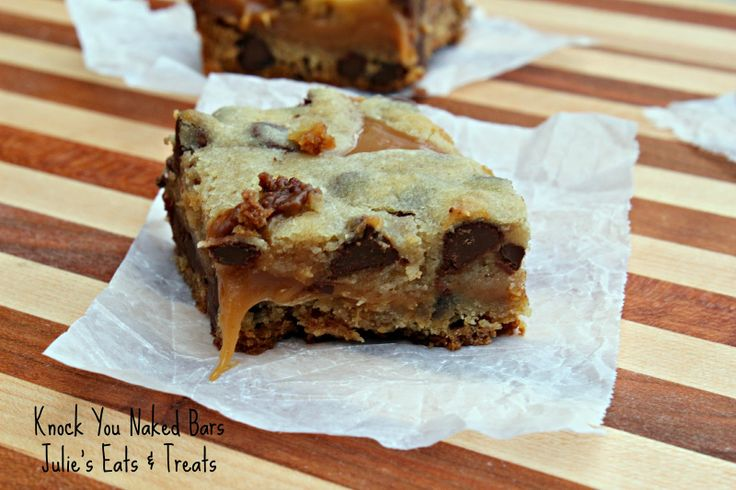 Julie' Eats & Treats: Knock You Naked Bars: Cookies Bar, Treats, Chocolates Chips, Sweet, July Eating, Recipes, Caramel Bar, Peanut Butter Bar, Naked Bar