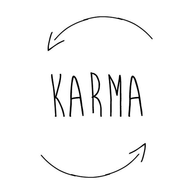 """I saw that."" -Karma"