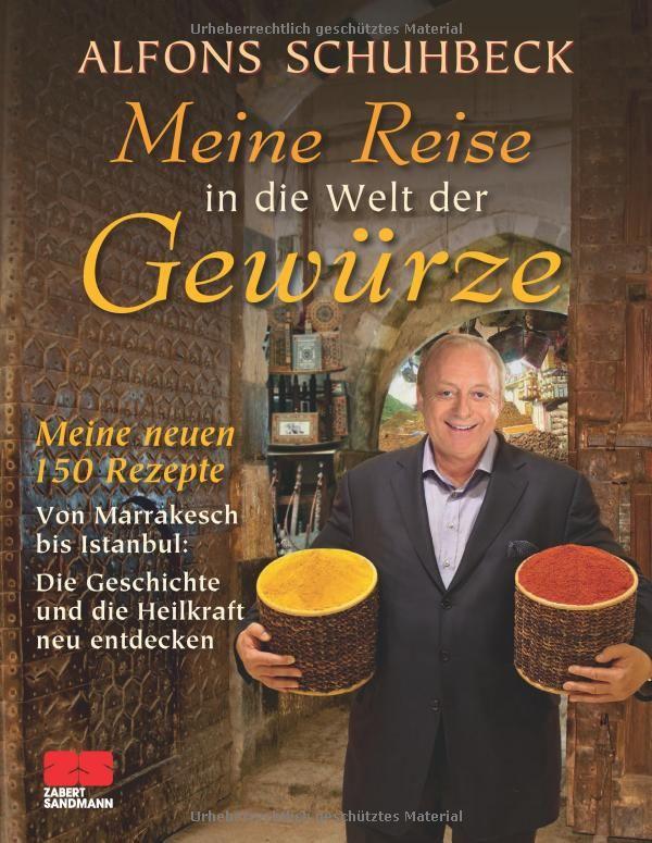 Meine Reise in die Welt der Gewürze: Amazon.de: Alfons Schuhbeck: Bücher