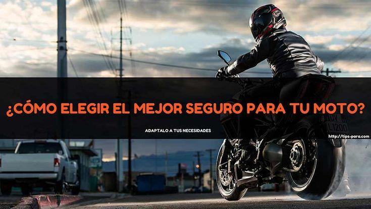 como elegir y seleccionar el mejor seguro para tu moto