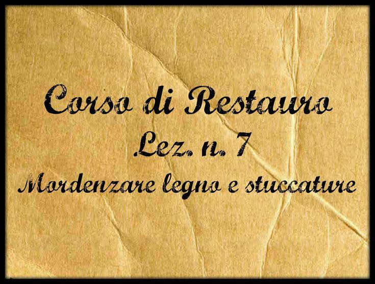 Corso di restauro,Lez. n. 7 (La mordenzatura del legno e delle stuccatur...