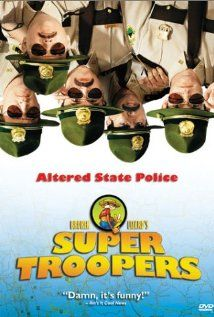 Super Troopers - Five Vermont state troopers, avid pranksters with a knack for screwing up, try to save their jobs and out-do the local police department by solving a crime. - Director: Jay Chandrasekhar - Writers: Jay Chandrasekhar, Kevin Heffernan - Stars: Jay Chandrasekhar, Kevin Heffernan and André Vippolis