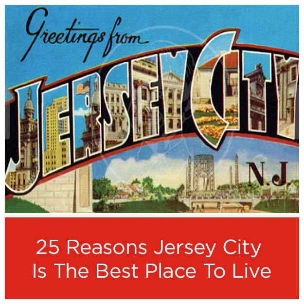 25 Reasons Jersey City Is The Best Place To Live