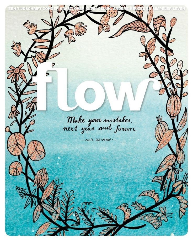 Flow 2015 - 8 Make your mistakes, next year and forever. Neil Gaiman