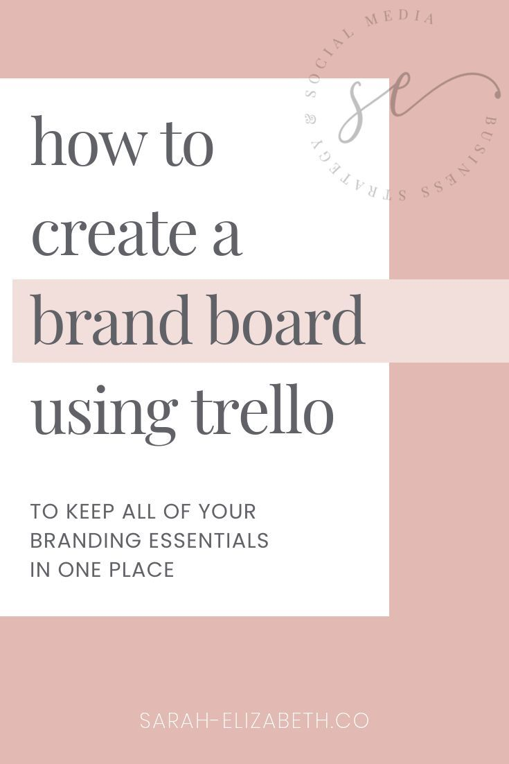 How To Create A Brand Board Using Trello Sarah Elizabeth Facebook Marketing And Management Brand Board Creating A Brand Branding Your Business