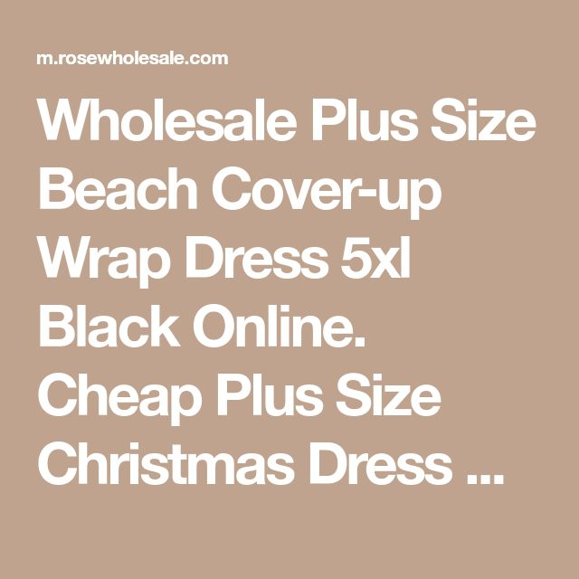 Wholesale Plus Size Beach Cover-up Wrap Dress 5xl Black Online. Cheap Plus Size Christmas Dress And Plus Size Sheath Dress With Sleeves on Rosewholesale.com