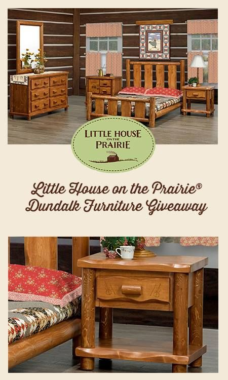 Little House On The Prairie Dundalk Furniture Giveaway  Over $1,000 Value!