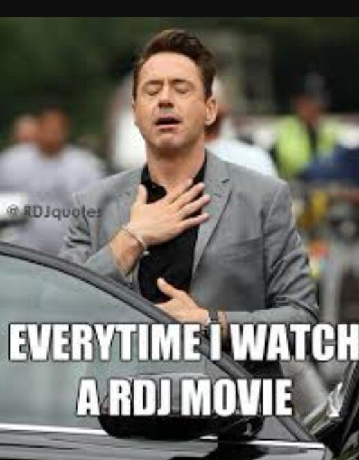 So very true! Love my Robert Downey Jr movies