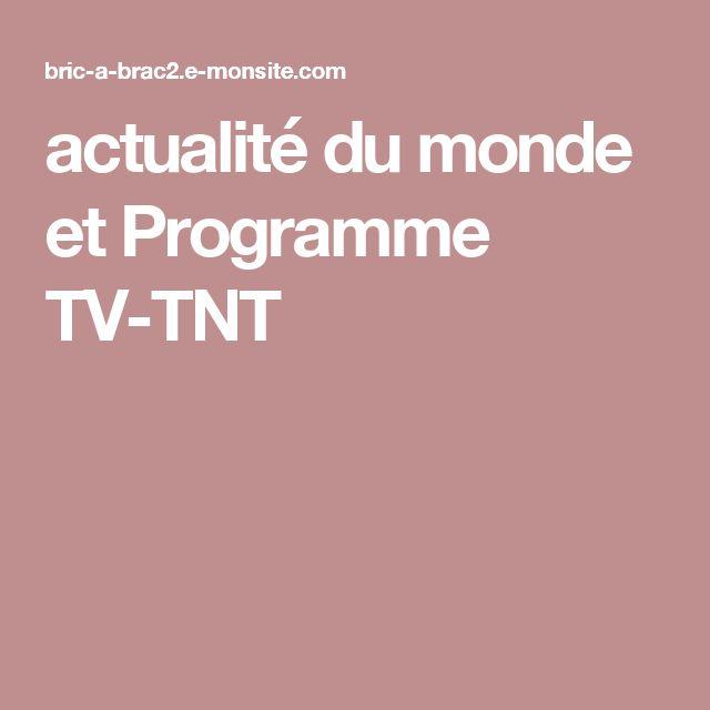 actualité du monde et Programme TV-TNT