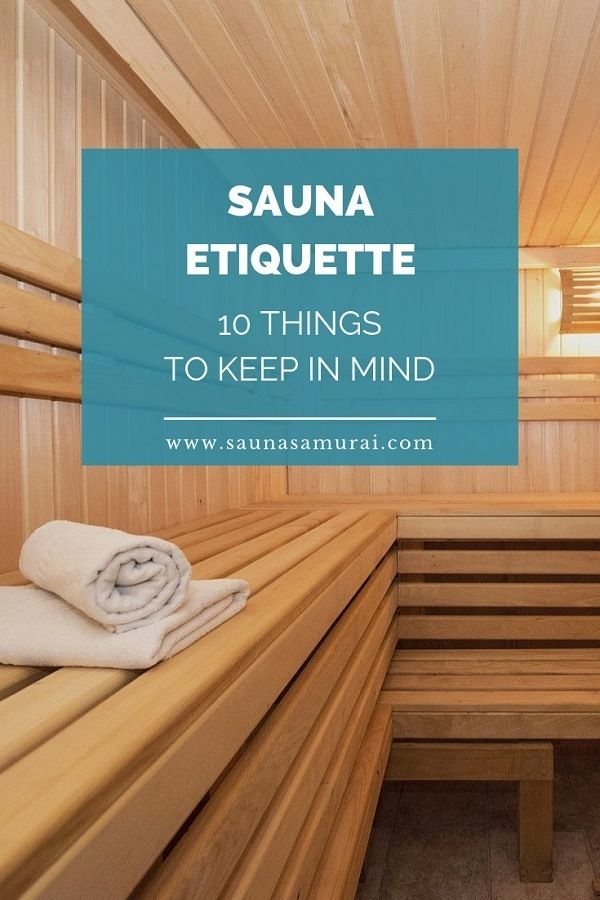 Sauna Etiquette 10 Things To Keep In Mind With Images Steam