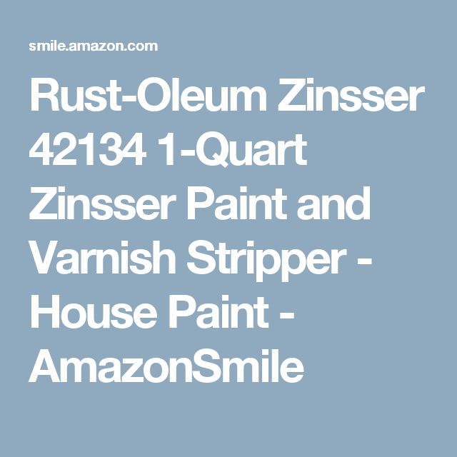 Rust-Oleum Zinsser 42134 1-Quart Zinsser Paint and Varnish Stripper - House Paint - AmazonSmile