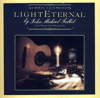 Light Eternal, folk music by talbot, centers on the person of Christ as both King and Lamb. It is the most classical choral of all John Michael Talbot's works.