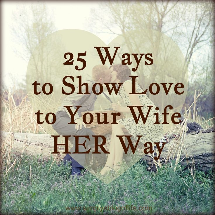 9 SIMPLE WAYS TO SHOW YOUR WIFE LOVE…