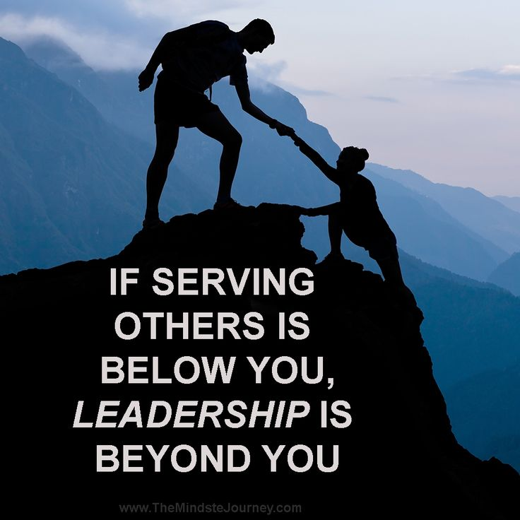 If serving others is below you, Leadership is beyond you. - The Mindset Journey