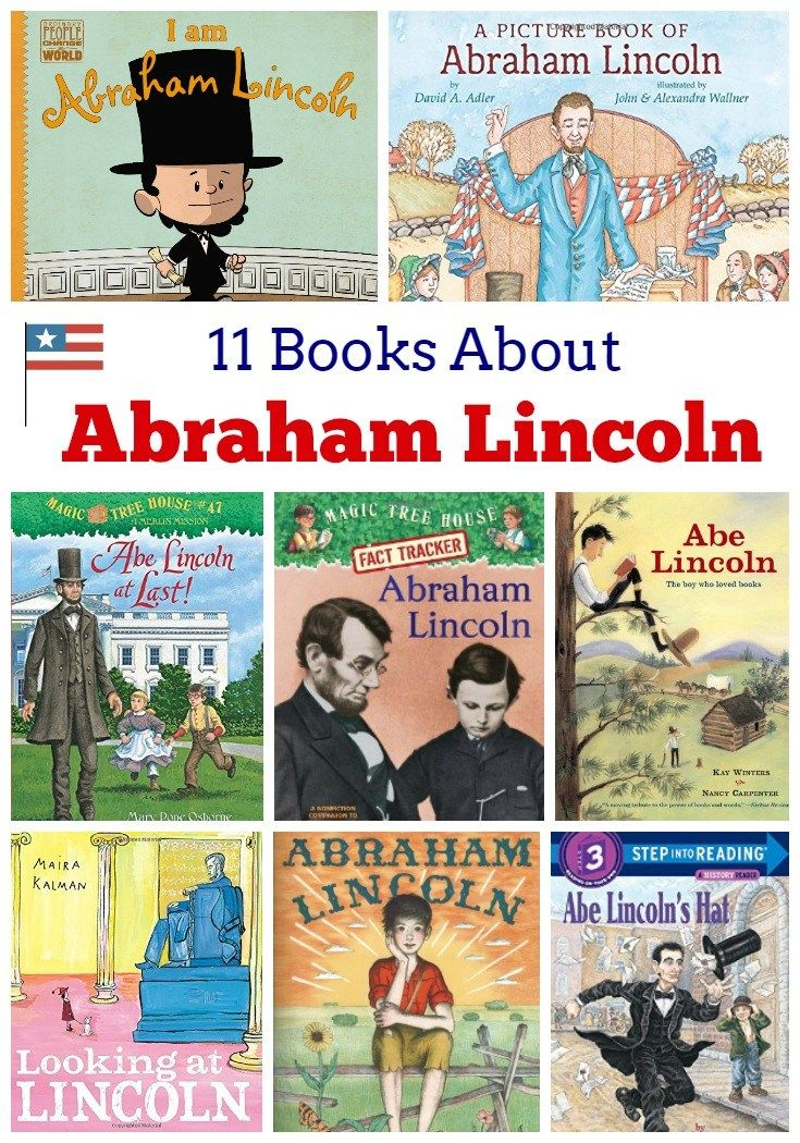 11 Children's Books About Abraham Lincoln -- this lists features picture books, early readers, and chapter books that are perfect for President's Day or any time you want to learn more about our sixteenth president!