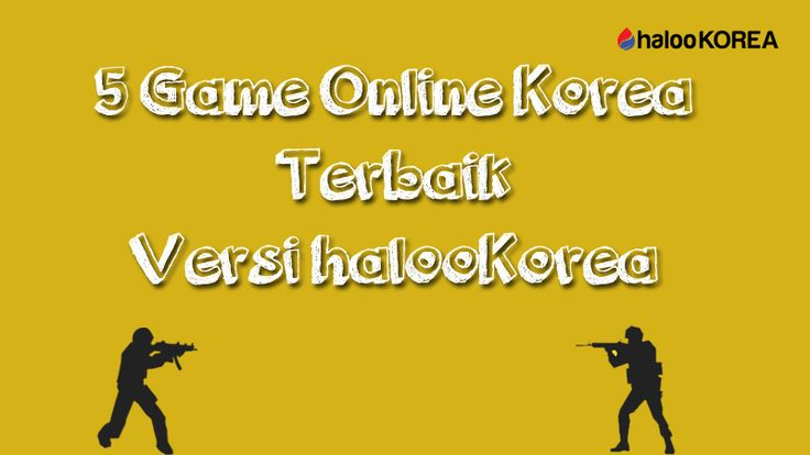 5 Game Online Korea Terbaik versi halooKorea