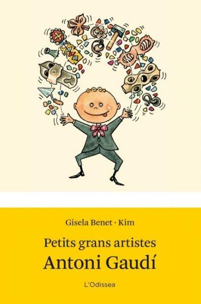 Petits grans artistes : Antoni Gaudí de Gisela Benet; il·lustracions de Kim. Estrella Polar