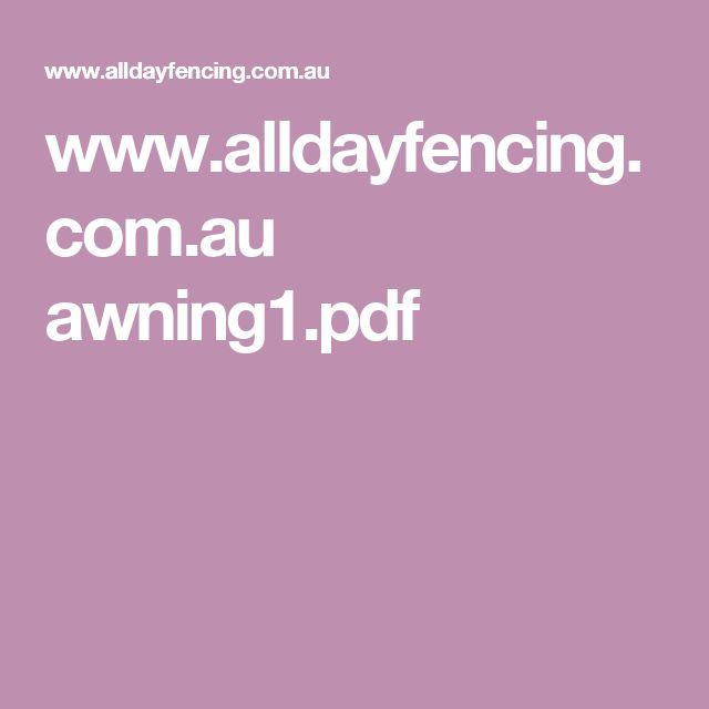 www.alldayfencing.com.au awning1.pdf