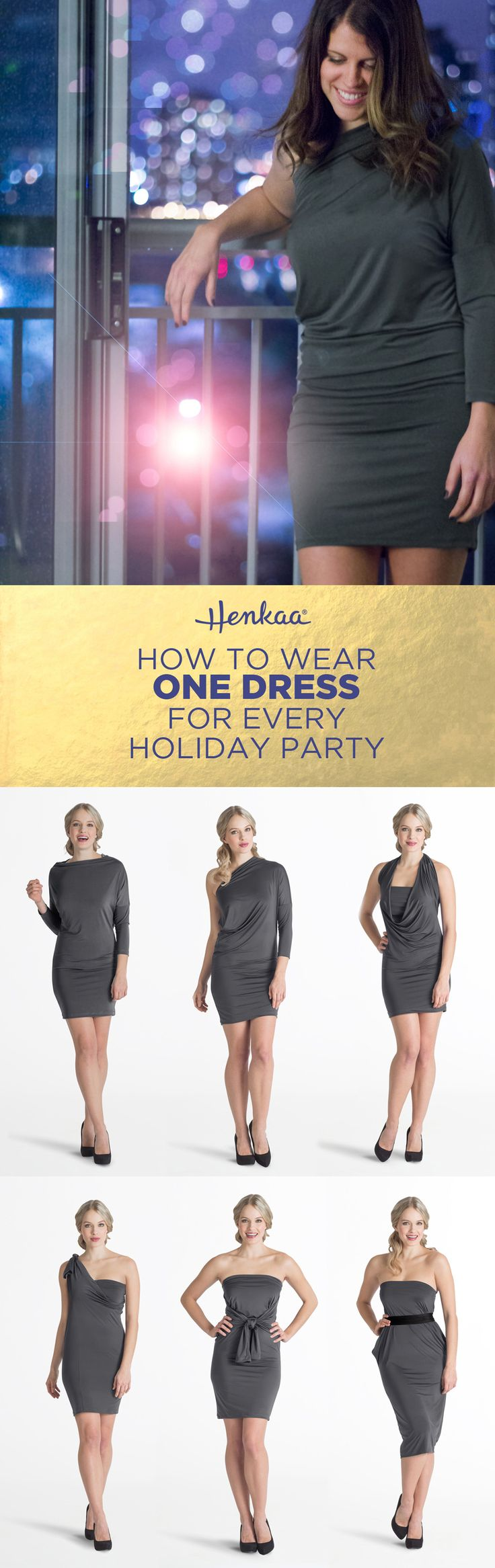 How to wear one dress for every party this holiday season: pick a dress that transforms! There's no need to buy 10 new dresses when one has so many possibilities for style!