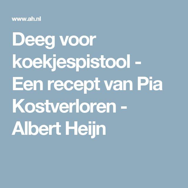 Deeg voor koekjespistool - Een recept van Pia Kostverloren - Albert Heijn