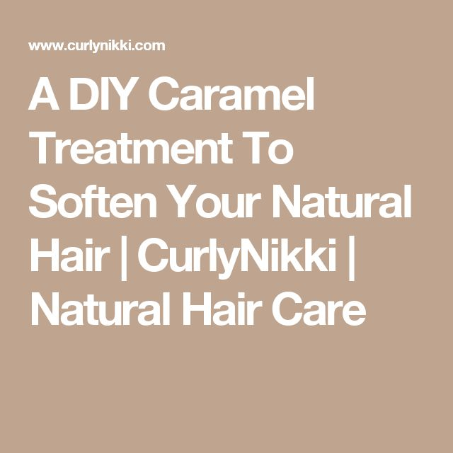 A DIY Caramel Treatment To Soften Your Natural Hair   CurlyNikki   Natural Hair Care
