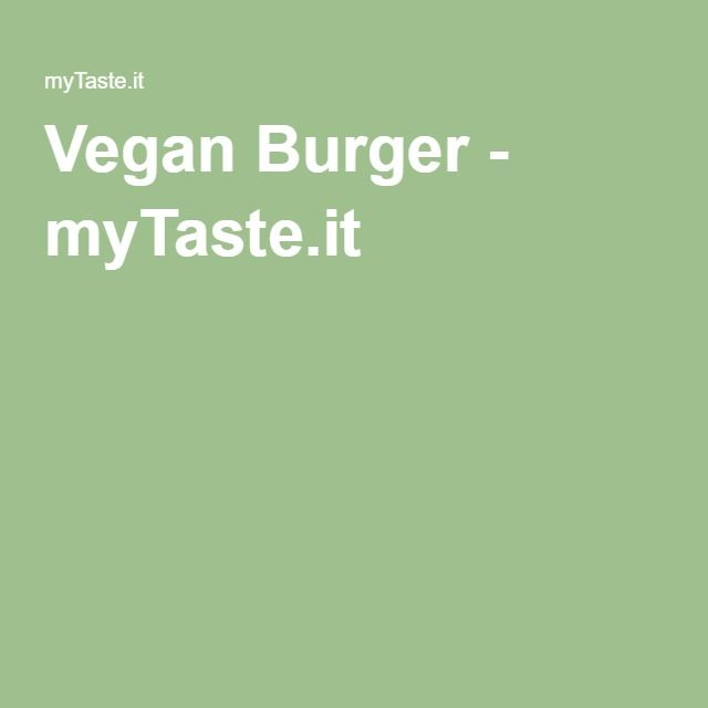 Vegan Burger - myTaste.it