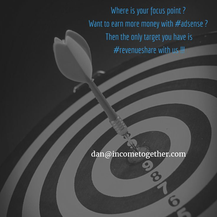 Where is your focus point ?  Want to earn more money with #adsense ?  Then the only target you have is #revenueshare with us !!!