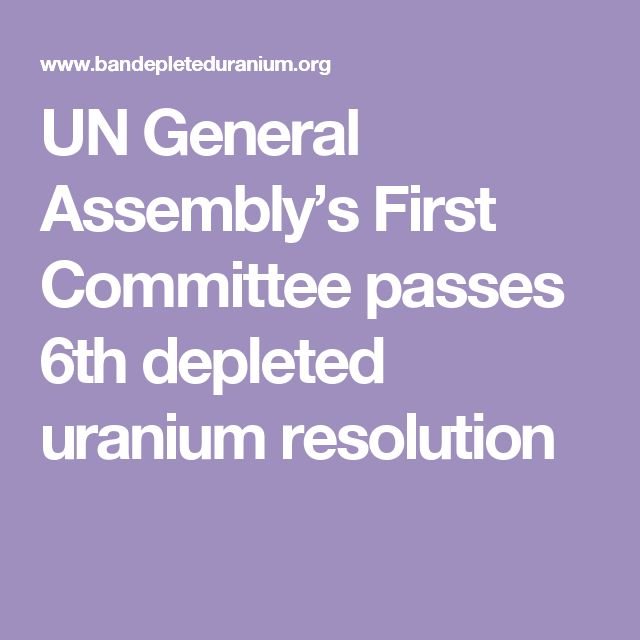 UN General Assembly's First Committee passes 6th depleted uranium resolution