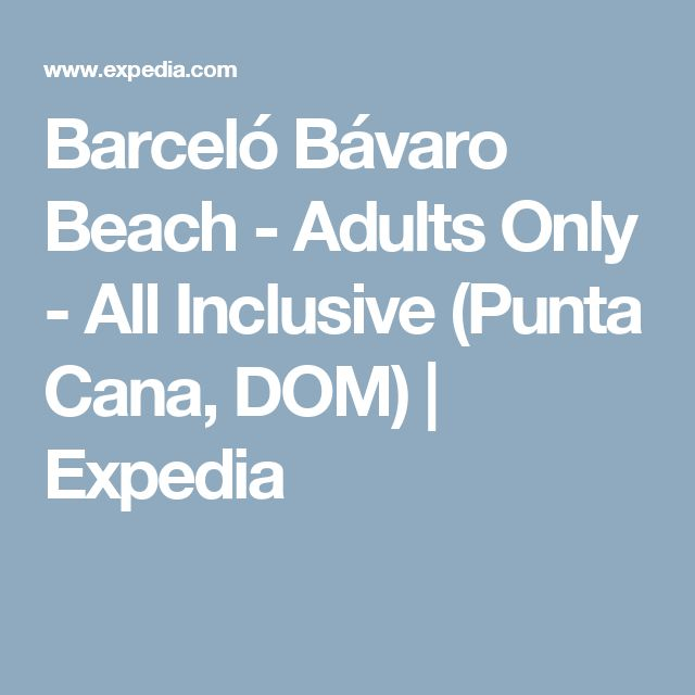 Barceló Bávaro Beach - Adults Only - All Inclusive (Punta Cana, DOM) | Expedia