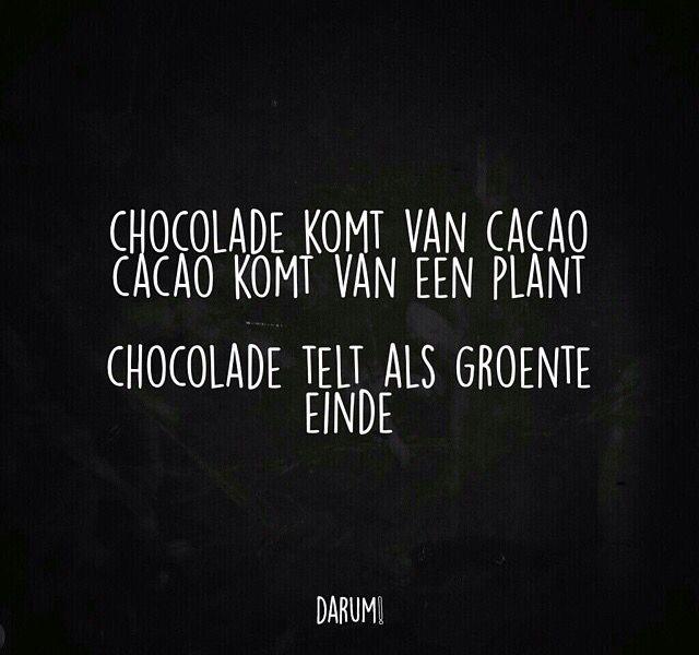 Chocolade komt van cacao. Cacao komt van een plant. Chocolade telt als groente. Einde. | #darum