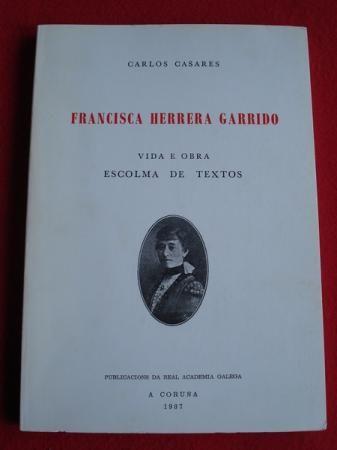 FRANCISCA HERRERA GARRIDO: VIDA E OBRA; ESCOLMA DE TEXTOS. 1987. SIGNATURA: L7At-HERRERA-vid.  http://kmelot.biblioteca.udc.es/record=b1072451~S1*gag