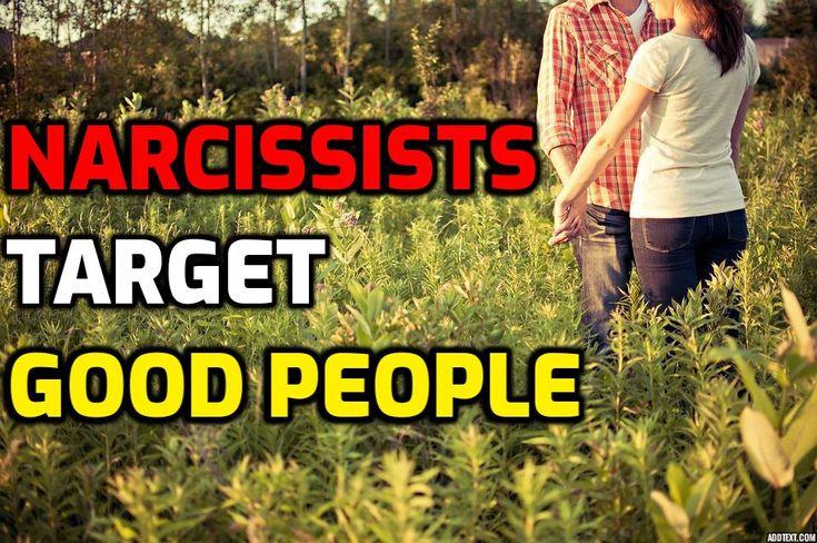 Narcissists Target Good People | Good people, Narcissist