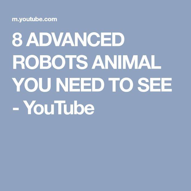 8 ADVANCED ROBOTS ANIMAL YOU NEED TO SEE - YouTube