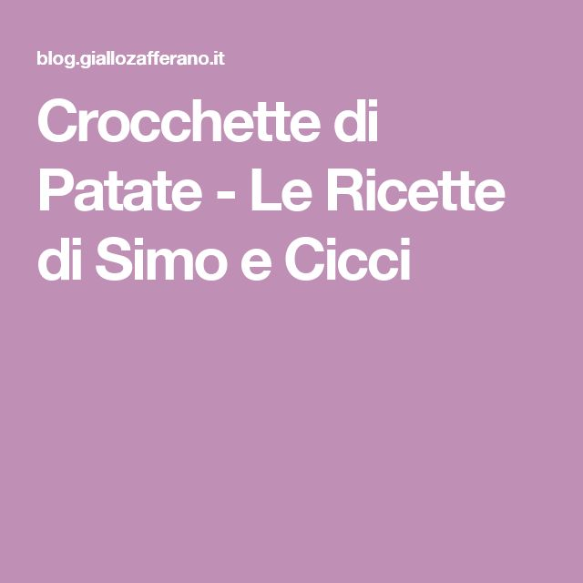 Crocchette di Patate - Le Ricette di Simo e Cicci