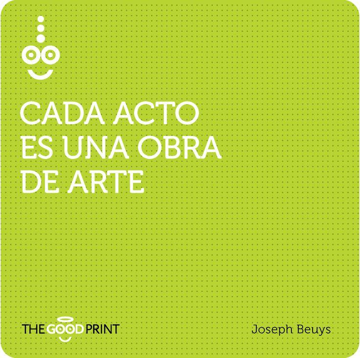 Cada acto es una obra de arte. Joseph Beuys