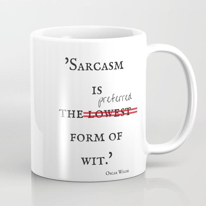 #Sarcasm #coffee #mug #OscarWilde #quotes #humour #funny #homedecor #lol #society6 #myart