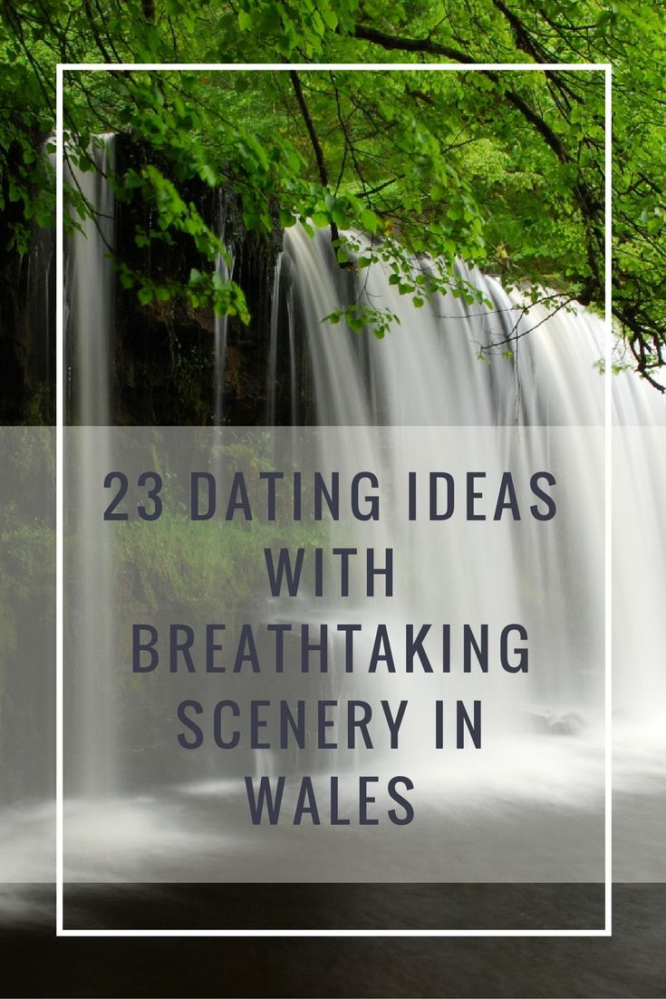 23 Dating Ideas With Breathtaking Scenery in Wales
