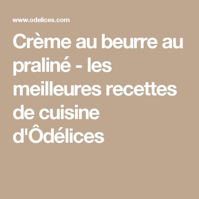 Crème au beurre au praliné - les meilleures recettes de cuisine d'Ôdélices