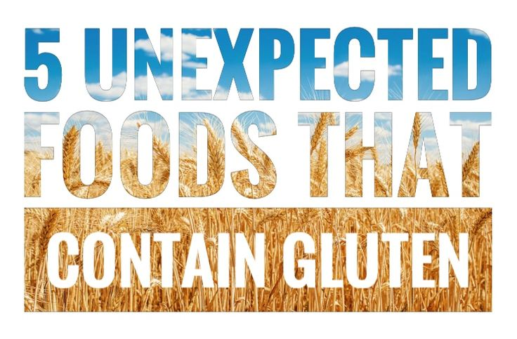 5 Unexpected Foods That Contain Gluten - Foods with gluten in them. What foods have gluten in them - Foods with gluten to watch out for