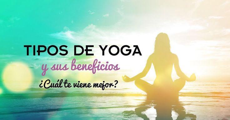 ૐLa Guía Definitiva: Aquí te explico los más de 30 tipos de yoga existentes y los beneficios de cada uno. Descubre qué tipo de yoga te viene mejor.