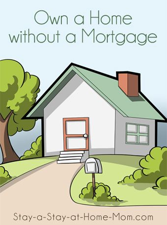 http://www.stay-a-stay-at-home-mom.com/cheap-homes-to-build.html Live Mortgage Free