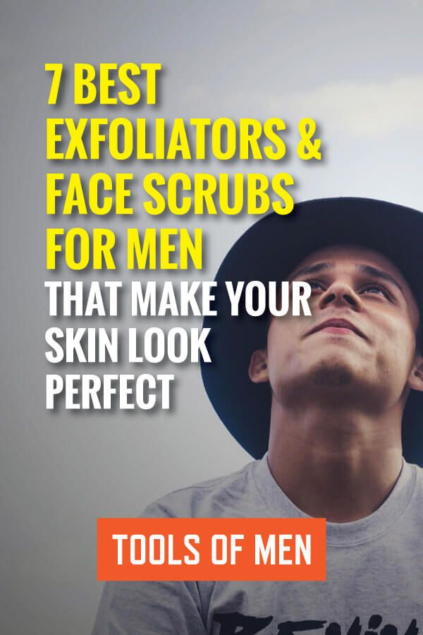 Best Exfoliator For Men Review Of The Top Brands 2020 Exfoliate Face Face Scrub Best Exfoliators