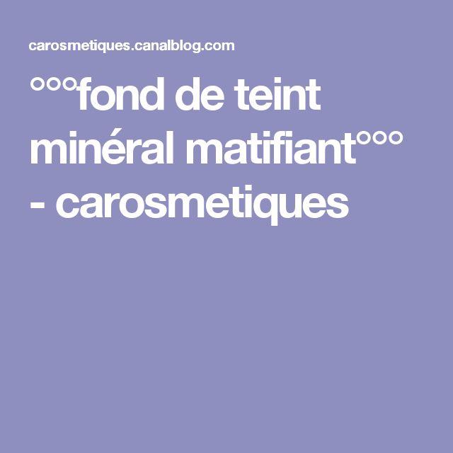 °°°fond de teint minéral matifiant°°° - carosmetiques