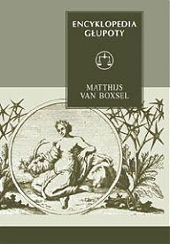 Matthijs van Boxsel: Encyklopedia głupoty I i II