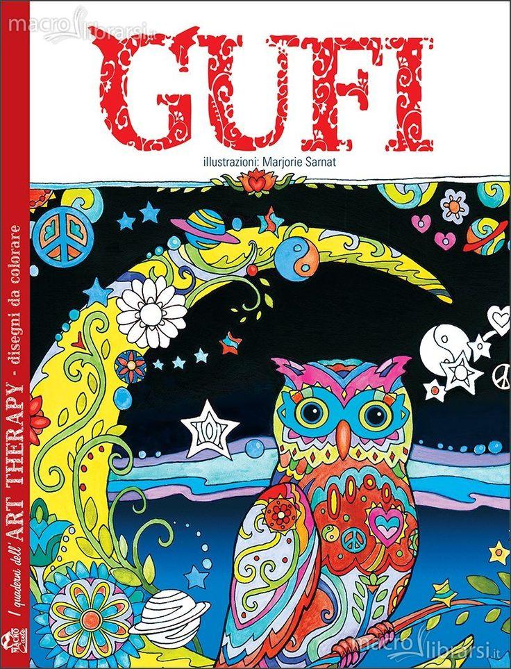 Gufi - Libro - I quaderni dell'Art Therapy: 100 disegni da colorare - Marjorie Sarnat