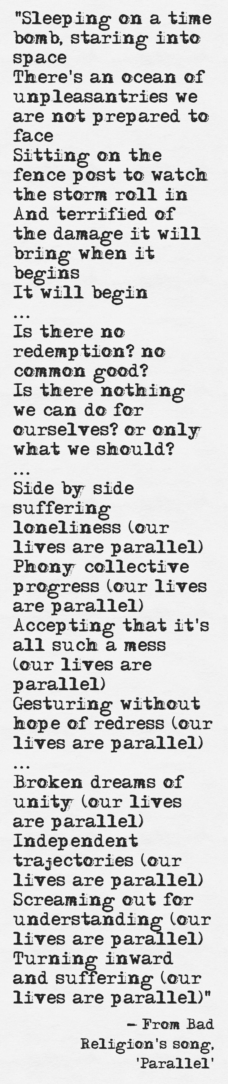 Lyrics from Bad Religion's song, 'Parallel'