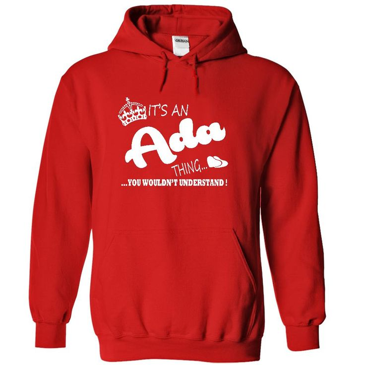 Its an Ada ⊱ Thing, You Wouldnt Understand !! Name, Hoodie, t shirt, № hoodiesIts an Ada Thing, You Wouldnt Understand !! Name, Hoodie, t shirt, hoodiesAda,thing,name,hoodie,t shirt