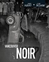 Vancouver Noir, 1930-1960