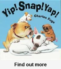 Yip! snap! yap! / by Charles Fuge. Different dogs, different barks!! Lovely onomatopoeia :)