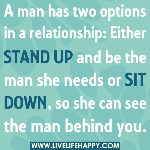 Real Men Quotes: If The Man You Are With Isn't Doing Right Be Strong Ladies